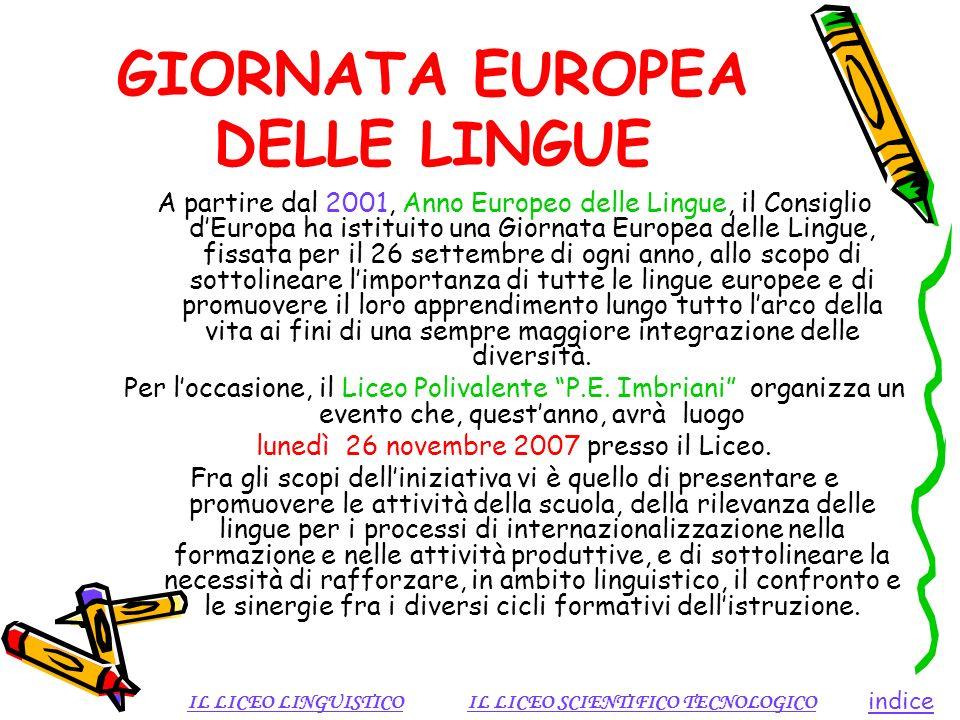 GIORNATA EUROPEA DELLE LINGUE A partire dal 2001, Anno Europeo delle Lingue, il Consiglio dEuropa ha istituito una Giornata Europea delle Lingue, fiss