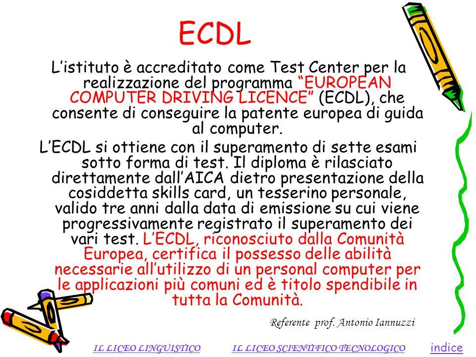 ECDL Listituto è accreditato come Test Center per la realizzazione del programma EUROPEAN COMPUTER DRIVING LICENCE (ECDL), che consente di conseguire