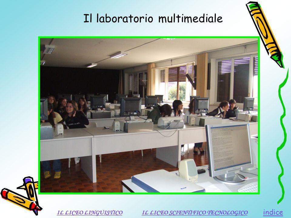 Il laboratorio multimediale indice IL LICEO LINGUISTICOIL LICEO SCIENTIFICO TECNOLOGICO