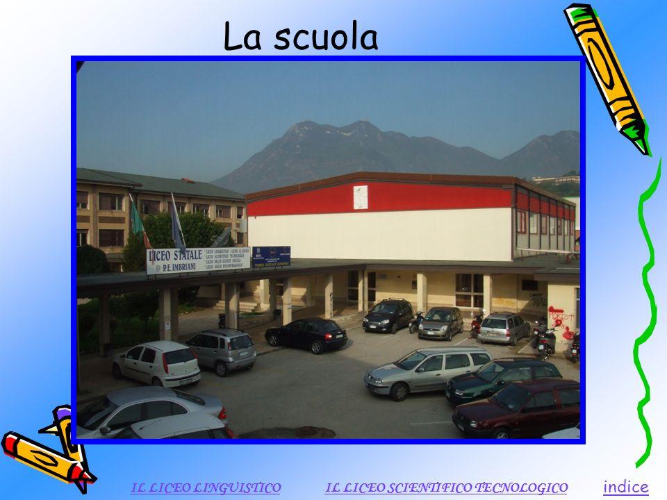 La scuola indice IL LICEO LINGUISTICOIL LICEO SCIENTIFICO TECNOLOGICO