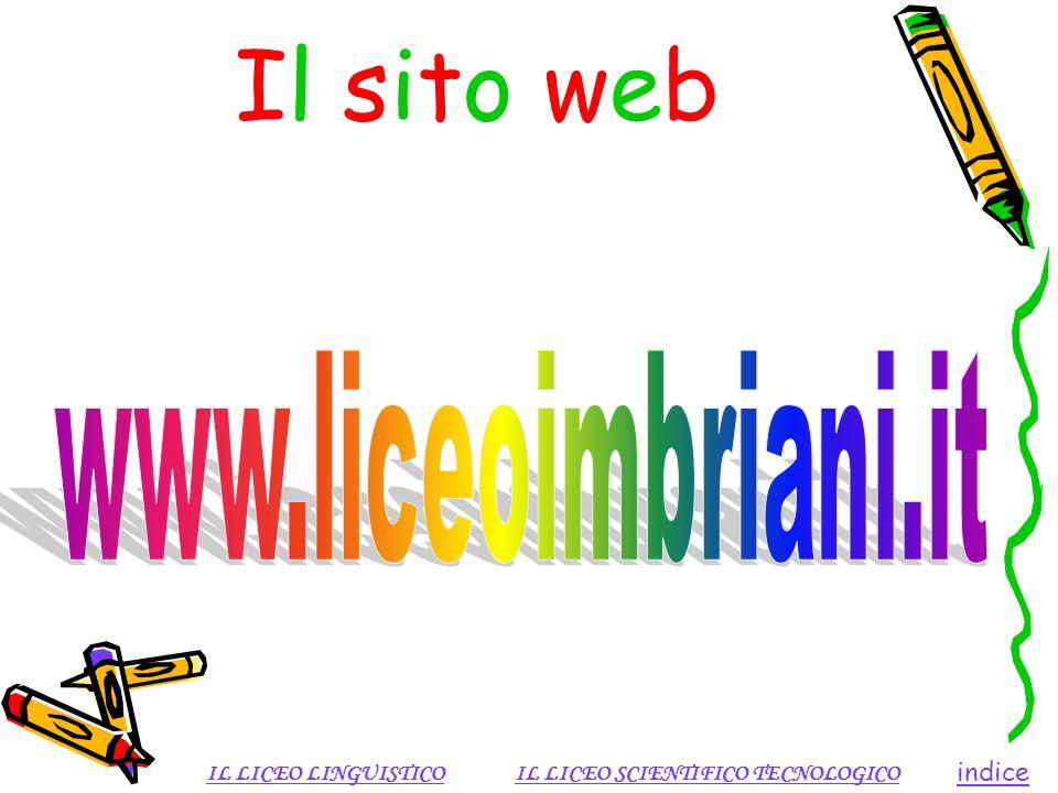 Il sito web indice IL LICEO LINGUISTICOIL LICEO SCIENTIFICO TECNOLOGICO