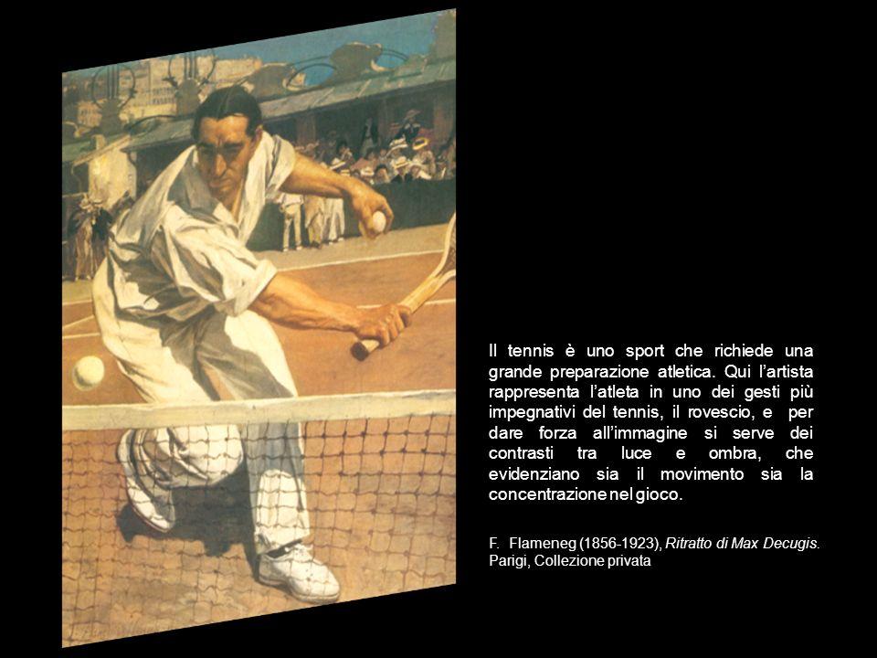 F. Flameneg (1856-1923), Ritratto di Max Decugis. Parigi, Collezione privata Il tennis è uno sport che richiede una grande preparazione atletica. Qui