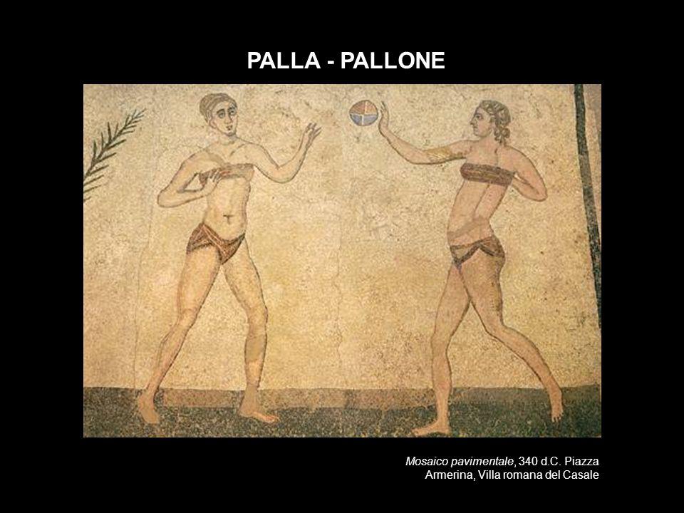 Mosaico pavimentale, 340 d.C. Piazza Armerina, Villa romana del Casale PALLA - PALLONE