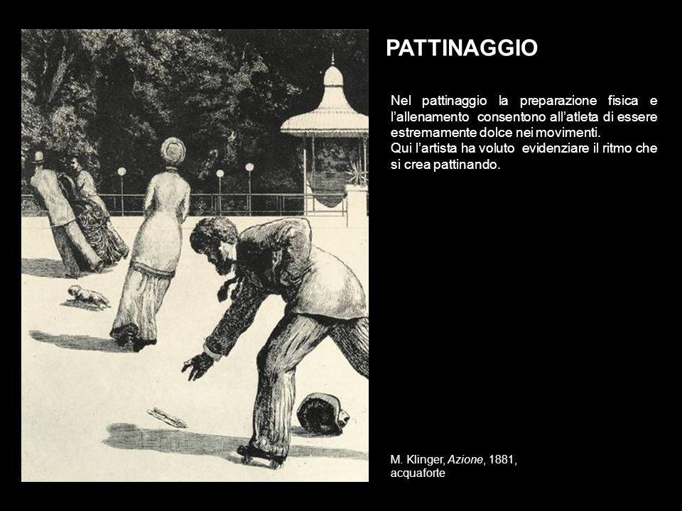 M. Klinger, Azione, 1881, acquaforte Nel pattinaggio la preparazione fisica e lallenamento consentono allatleta di essere estremamente dolce nei movim