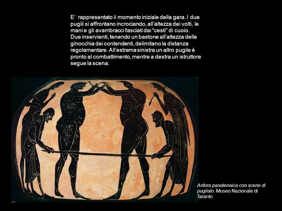 Anfora panatenaica con scene di pugilato. Museo Nazionale di Taranto E rappresentato il momento iniziale della gara. I due pugili si affrontano incroc