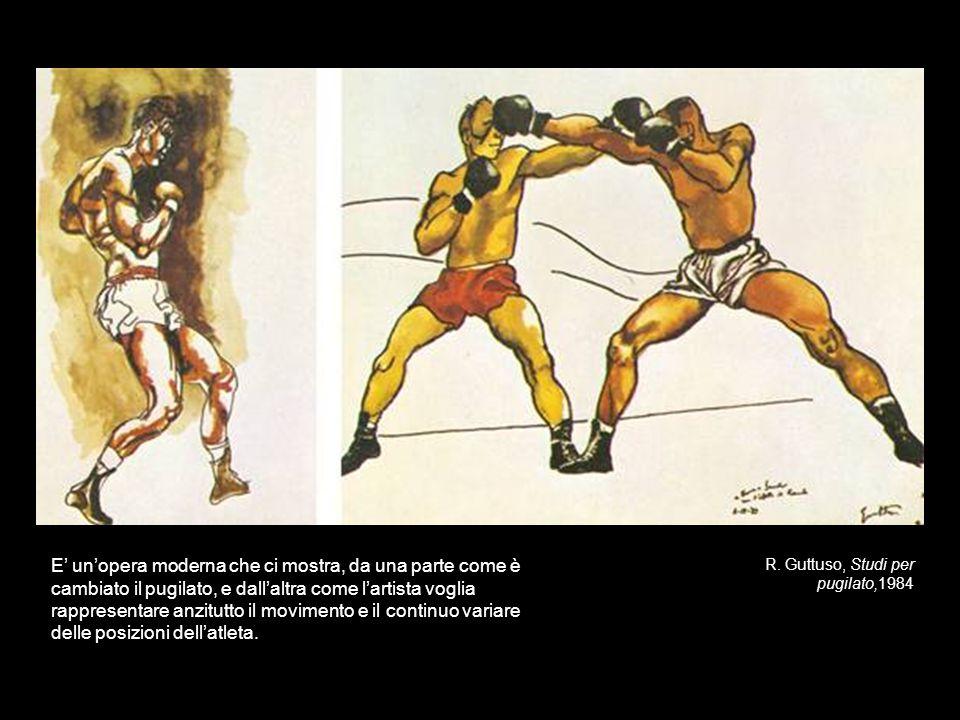 R. Guttuso, Studi per pugilato,1984 E unopera moderna che ci mostra, da una parte come è cambiato il pugilato, e dallaltra come lartista voglia rappre