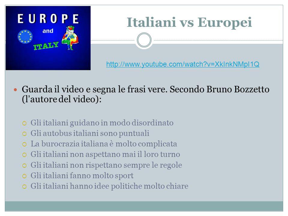 Italiani vs Europei Guarda il video e segna le frasi vere. Secondo Bruno Bozzetto (lautore del video): Gli italiani guidano in modo disordinato Gli au