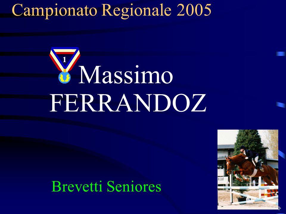 Campionato Regionale 2005 Brevetti Seniores Massimo FERRANDOZ 1