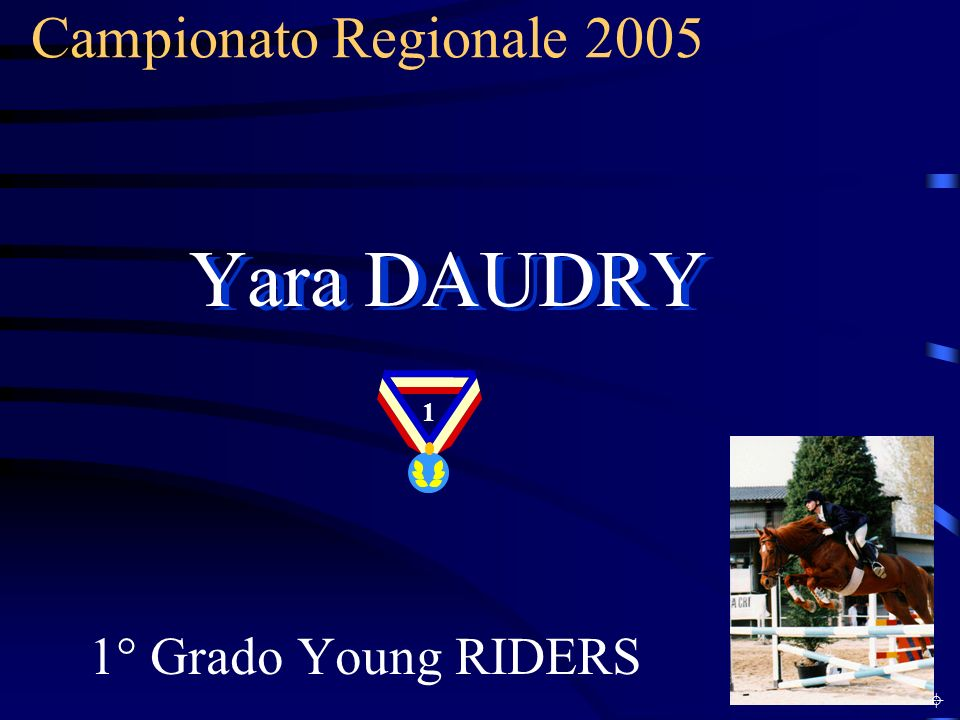 Campionato Regionale 2005 1° Grado Young RIDERS Yara DAUDRY 1