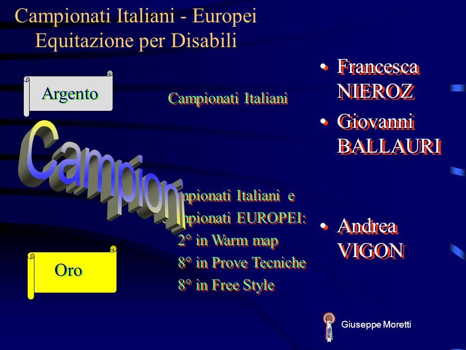 Andrea VIGON Campionati Italiani - Europei Equitazione per Disabili Giuseppe Moretti Francesca NIEROZ Giovanni BALLAURI Francesca NIEROZ Giovanni BALL