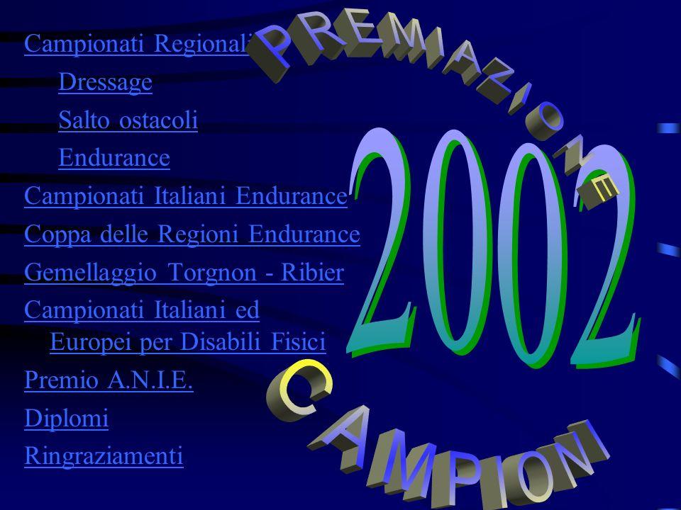 Campionati Regionali Dressage Salto ostacoli Endurance Campionati Italiani Endurance Coppa delle Regioni Endurance Gemellaggio Torgnon - Ribier Campio