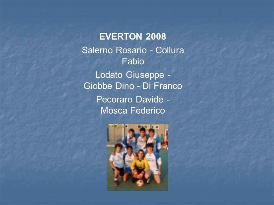 EVERTON 2008 Salerno Rosario - Collura Fabio Lodato Giuseppe - Giobbe Dino - Di Franco Pecoraro Davide - Mosca Federico