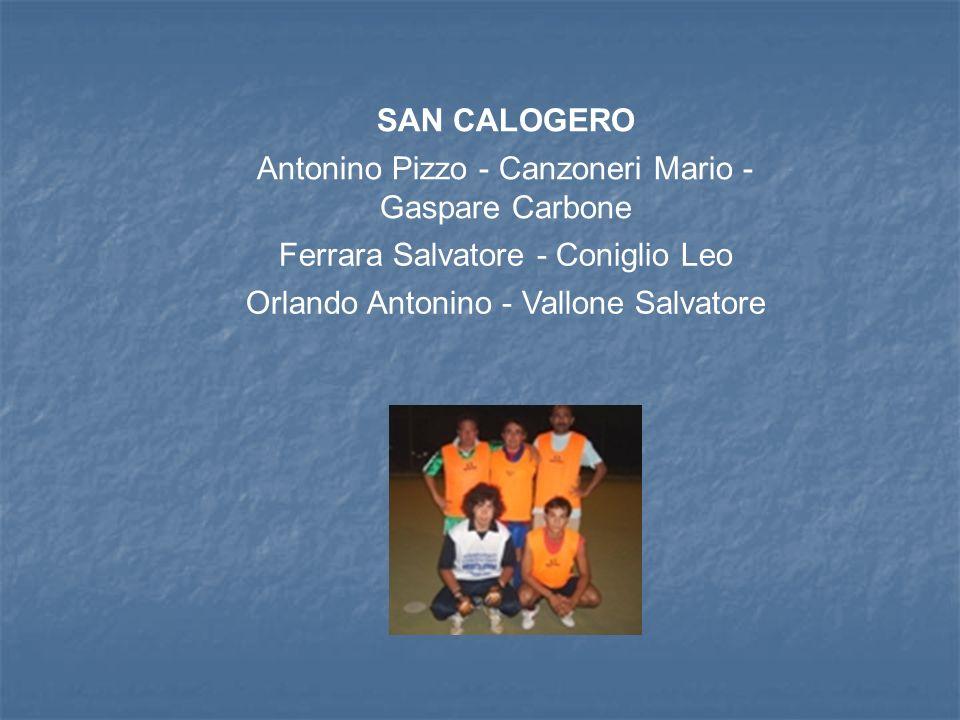 SAN CALOGERO Antonino Pizzo - Canzoneri Mario - Gaspare Carbone Ferrara Salvatore - Coniglio Leo Orlando Antonino - Vallone Salvatore
