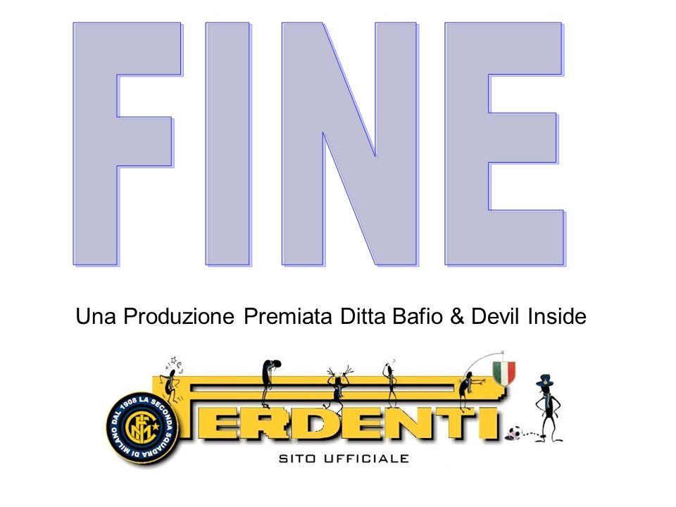 Una Produzione Premiata Ditta Bafio & Devil Inside