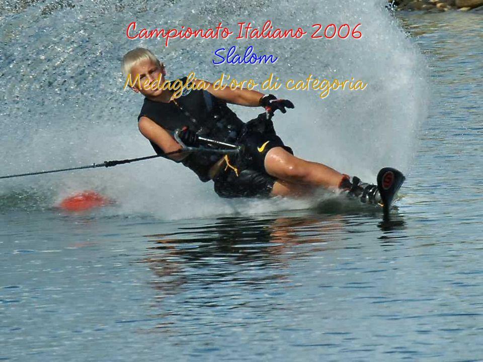 Campionato Italiano 2007 dal 28 al 29 Luglio Medagliere di Gianmarco Pajni Medaglie di categoria In Slalom doro (2 a Corda 13) In Figure doro (4120 punti ) In Salto dargento (24.8 m ) In Combinata doro
