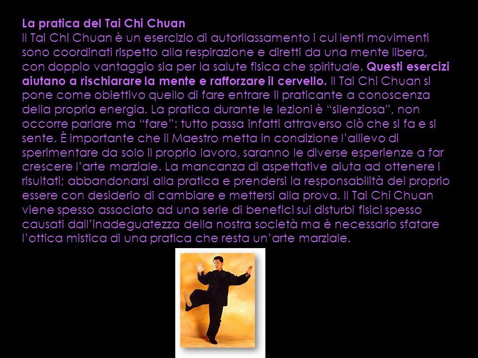 La pratica del Tai Chi Chuan Il Tai Chi Chuan è un esercizio di autorilassamento i cui lenti movimenti sono coordinati rispetto alla respirazione e di