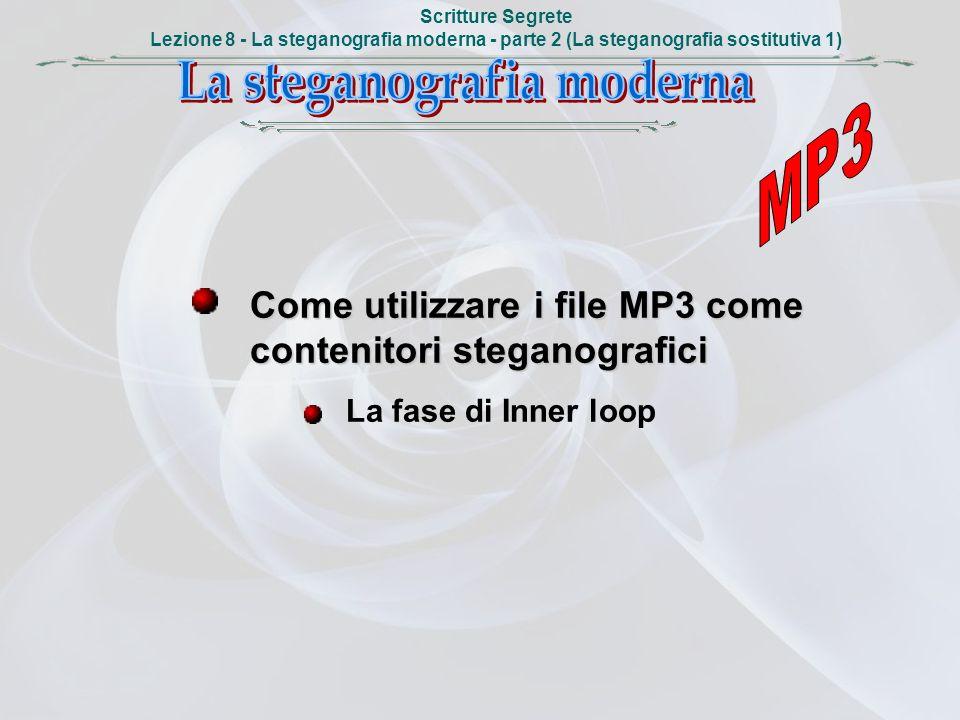 Scritture Segrete Lezione 8 - La steganografia moderna - parte 2 (La steganografia sostitutiva 1) Come utilizzare i file MP3 come contenitori steganog