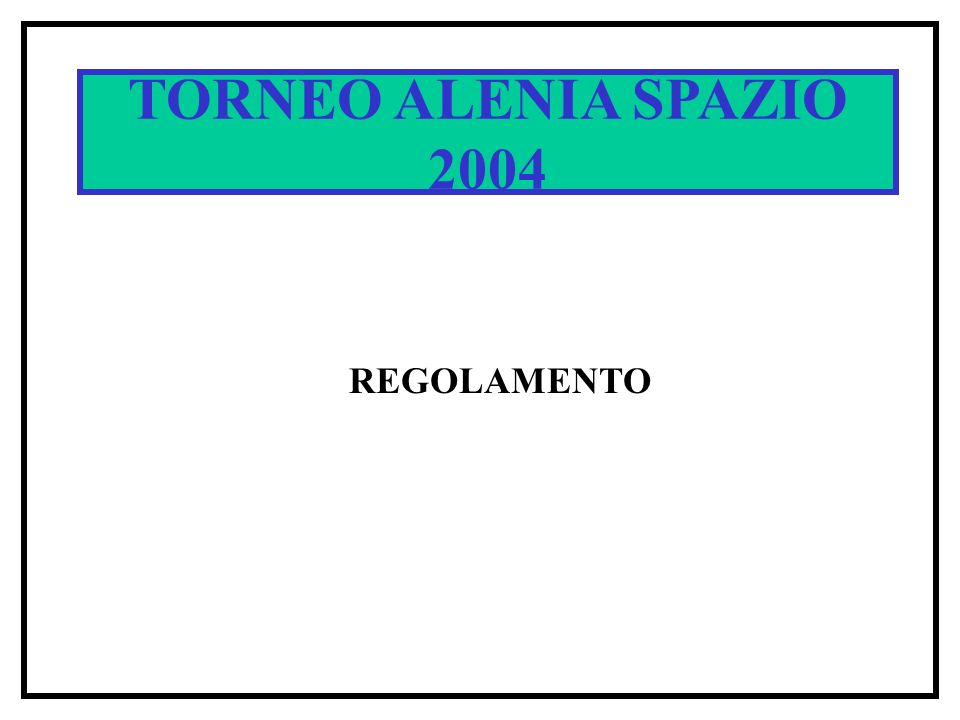 TORNEO ALENIA SPAZIO 2004 CALENDARIO
