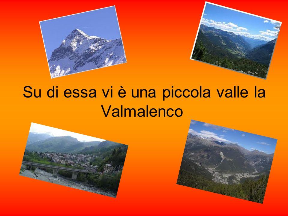 Su di essa vi è una piccola valle la Valmalenco