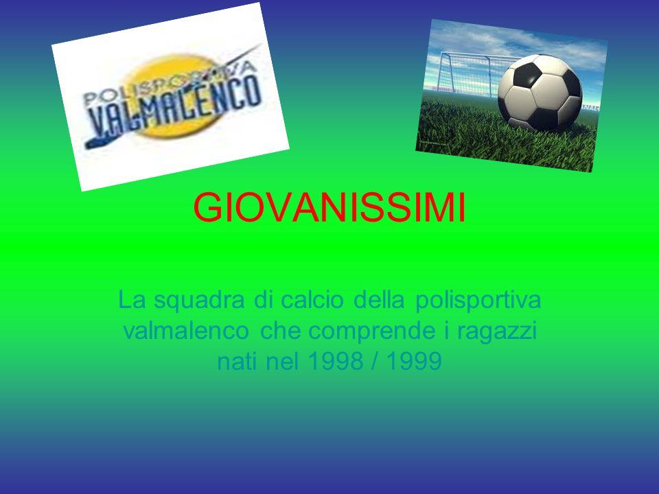 GIOVANISSIMI La squadra di calcio della polisportiva valmalenco che comprende i ragazzi nati nel 1998 / 1999