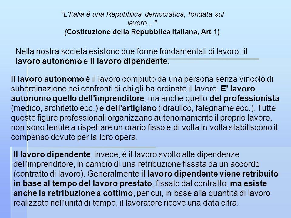 L Italia é una Repubblica democratica, fondata sul lavoro..