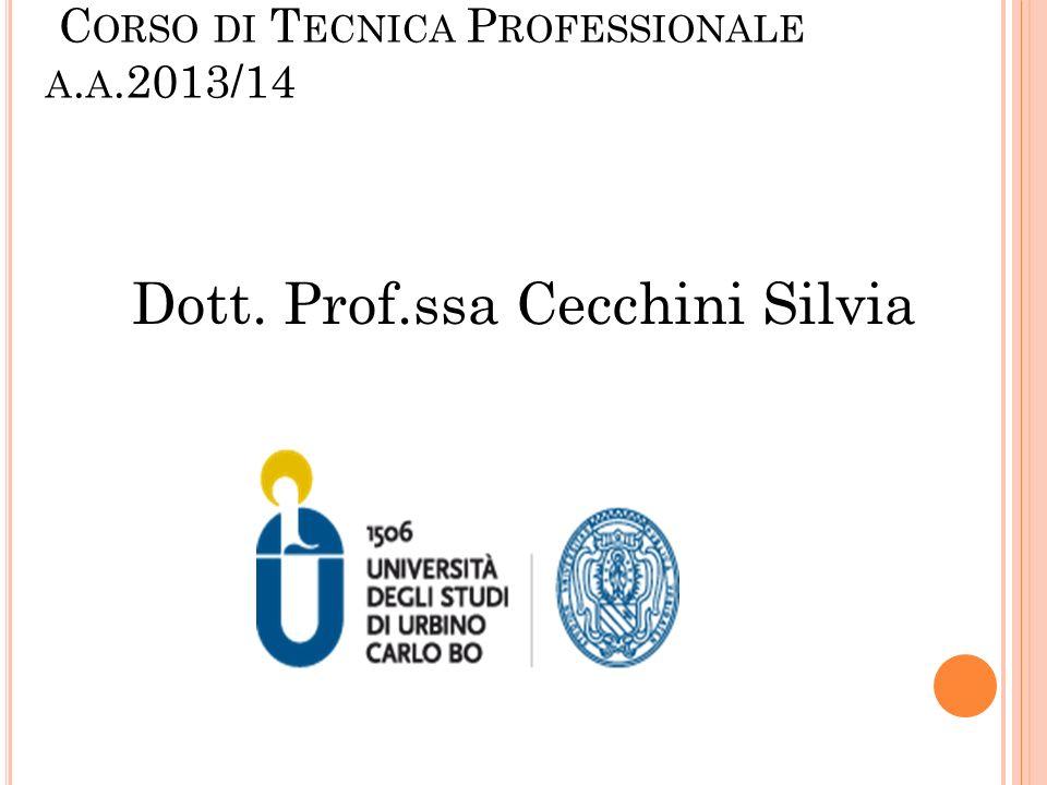 C ORSO DI T ECNICA P ROFESSIONALE A. A.2013/14 Dott. Prof.ssa Cecchini Silvia