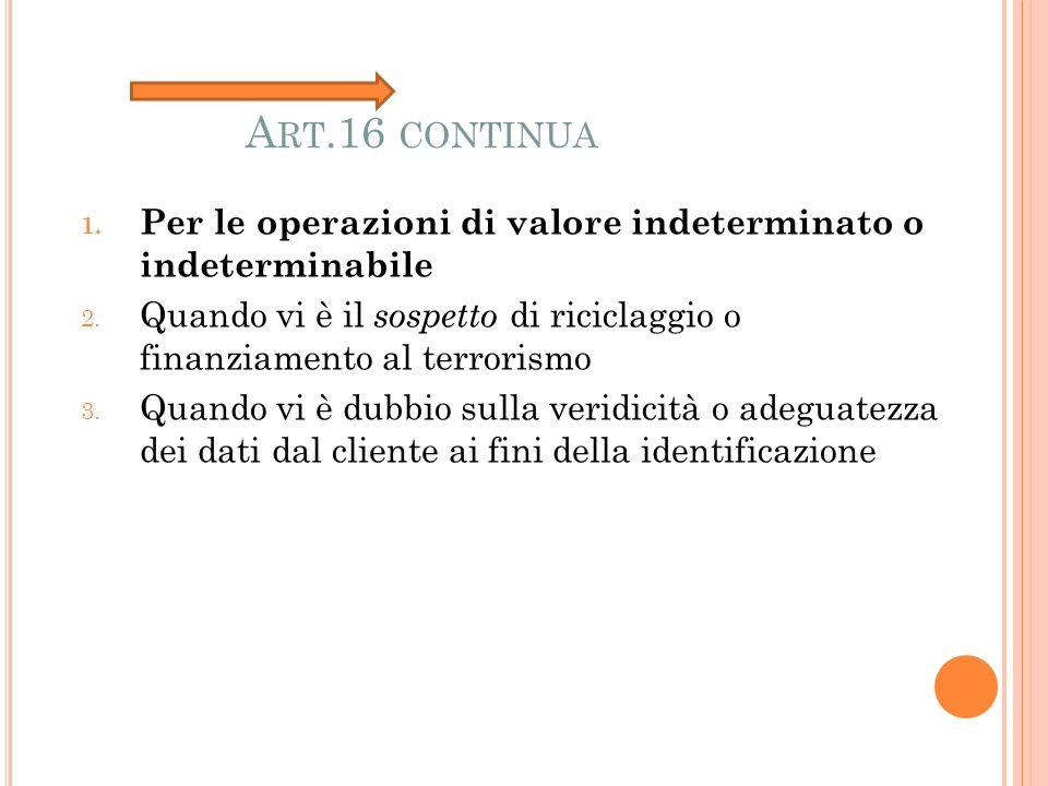 A RT.16 CONTINUA 1. Per le operazioni di valore indeterminato o indeterminabile 2.