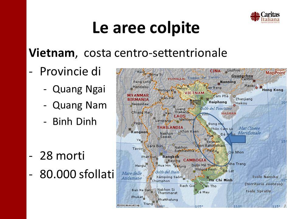 Le aree colpite Vietnam, costa centro-settentrionale -Provincie di -Quang Ngai -Quang Nam -Binh Dinh -28 morti -80.000 sfollati MAPPA VIETNAM