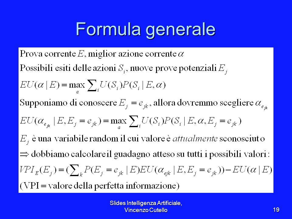 Slides Intelligenza Artificiale, Vincenzo Cutello19 Formula generale