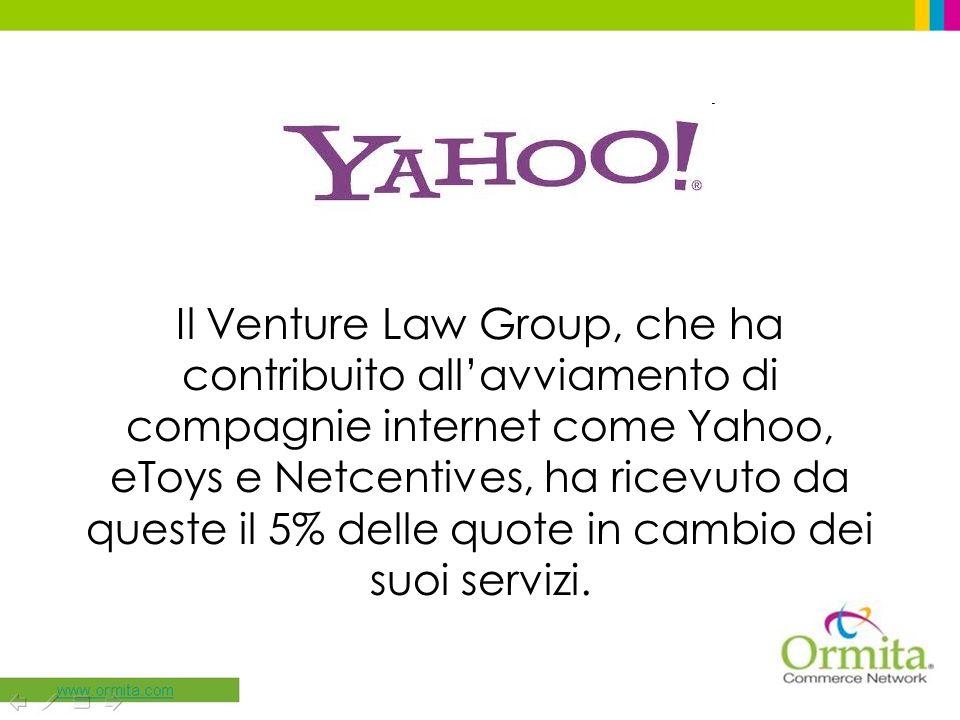 Il Venture Law Group, che ha contribuito allavviamento di compagnie internet come Yahoo, eToys e Netcentives, ha ricevuto da queste il 5% delle quote in cambio dei suoi servizi.
