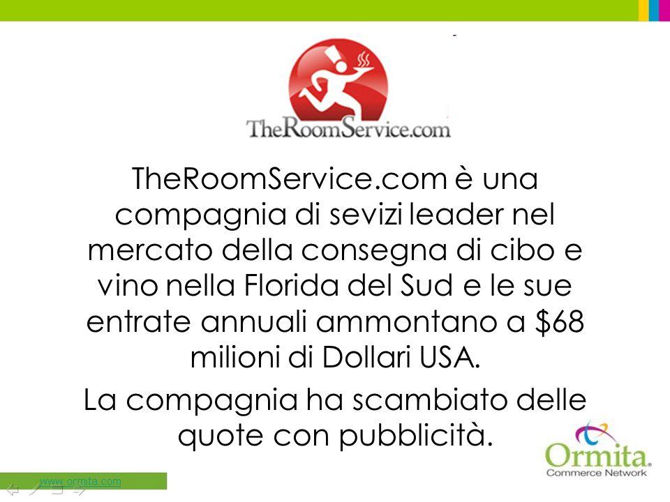 TheRoomService.com è una compagnia di sevizi leader nel mercato della consegna di cibo e vino nella Florida del Sud e le sue entrate annuali ammontano a $68 milioni di Dollari USA.