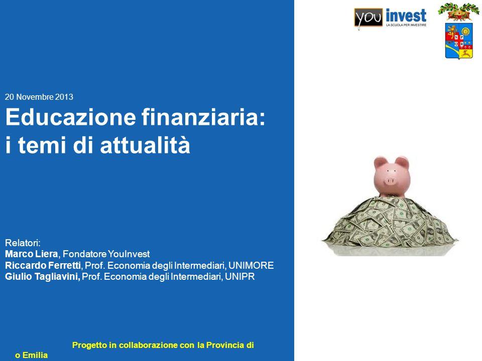 Progetto in collaborazione con la Provincia di Reggio Emilia Educazione finanziaria: i temi di attualità Relatori: Marco Liera, Fondatore YouInvest Ri