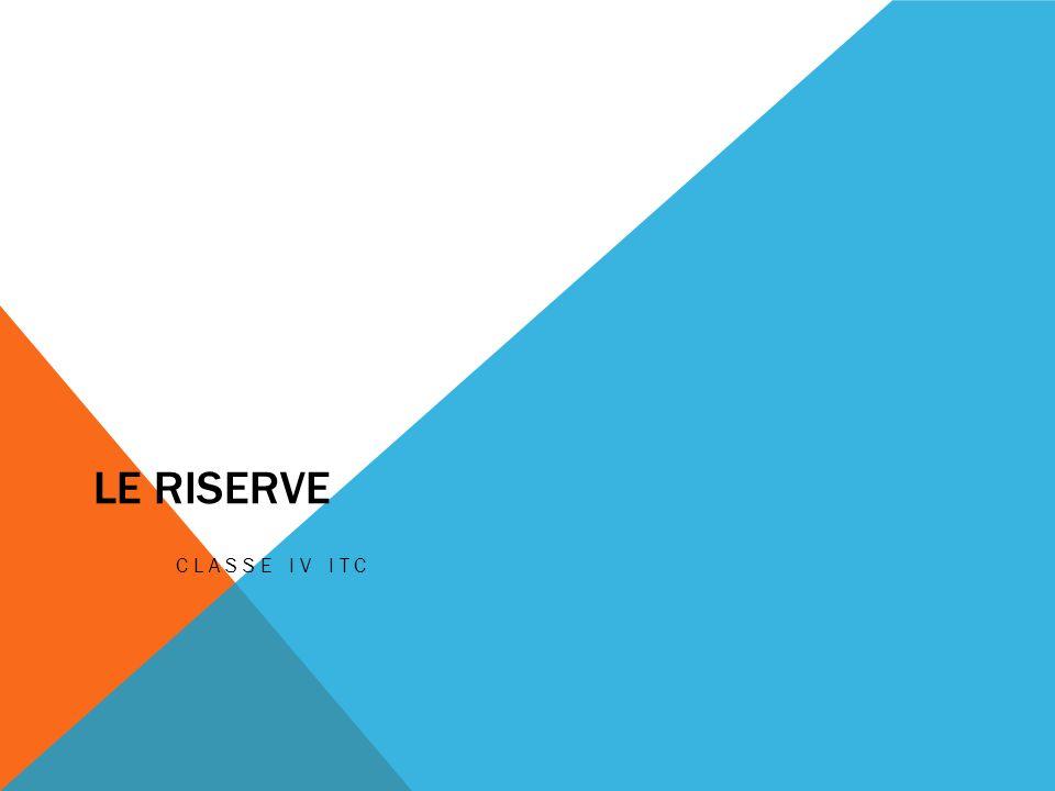 LE RISERVE CLASSE IV ITC
