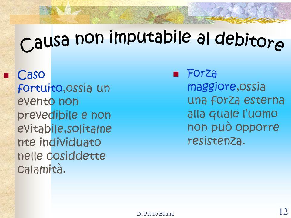 Di Pietro Bruna 11 Si verifica mora del debitore quando il debitore effettua la prestazione con ritardo.