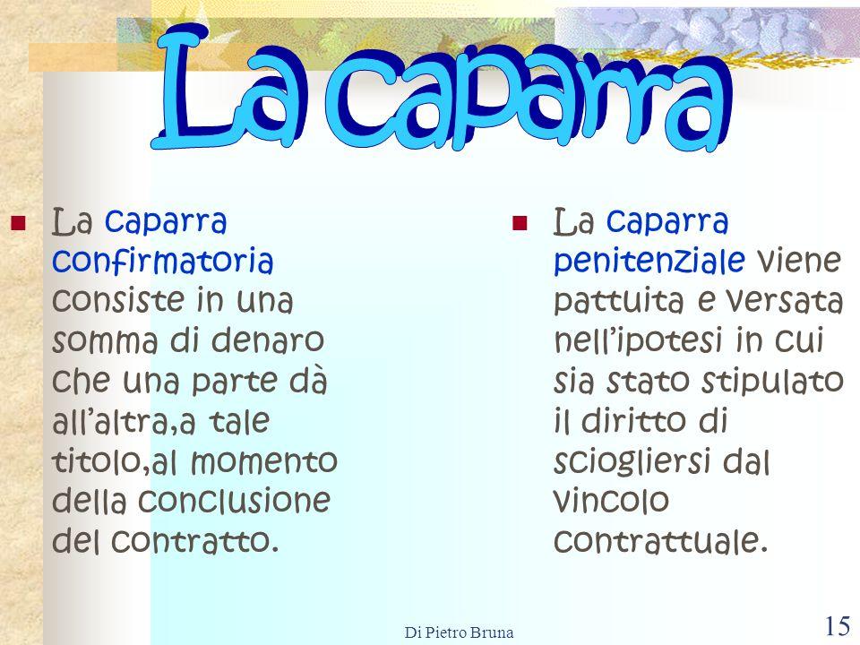Di Pietro Bruna 14 La clausola penale è una clausola accessoria del contratto,con la quale si determina la prestazione che,in caso di inadempimento o