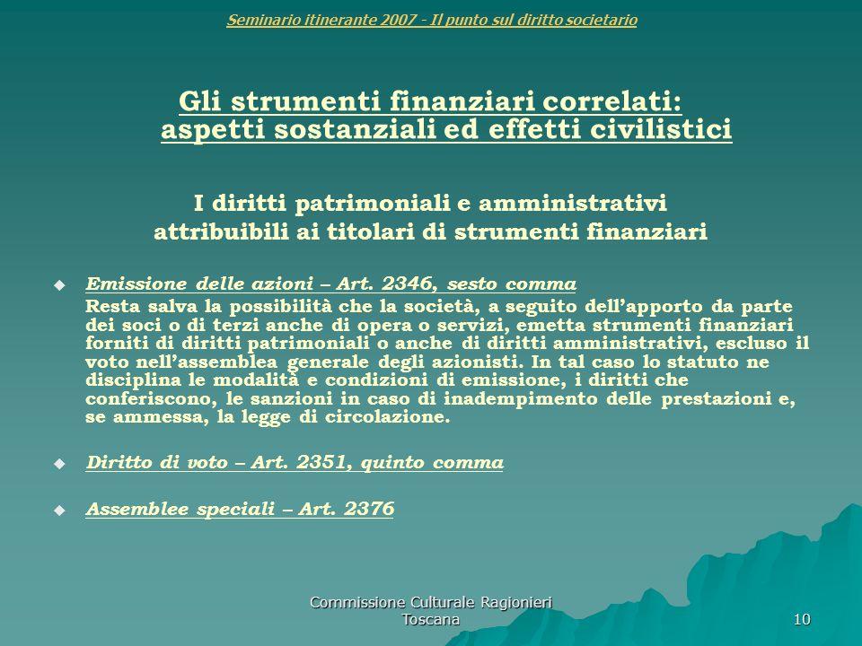 Commissione Culturale Ragionieri Toscana 10 Seminario itinerante 2007 - Il punto sul diritto societario Gli strumenti finanziari correlati: aspetti so