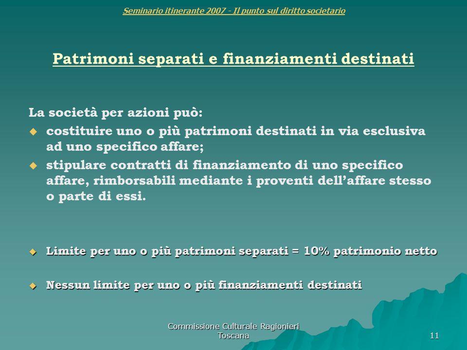 Commissione Culturale Ragionieri Toscana 11 Seminario itinerante 2007 - Il punto sul diritto societario Patrimoni separati e finanziamenti destinati L