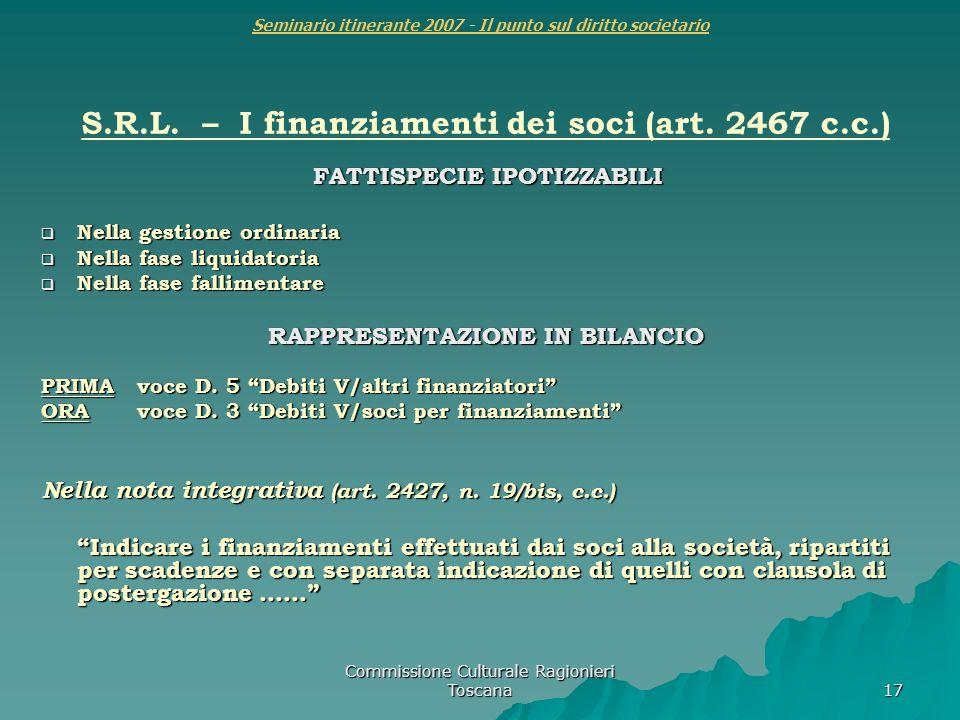 Commissione Culturale Ragionieri Toscana 17 Seminario itinerante 2007 - Il punto sul diritto societario S.R.L. – I finanziamenti dei soci (art. 2467 c