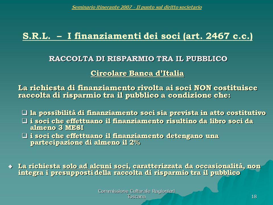 Commissione Culturale Ragionieri Toscana 18 Seminario itinerante 2007 - Il punto sul diritto societario S.R.L. – I finanziamenti dei soci (art. 2467 c