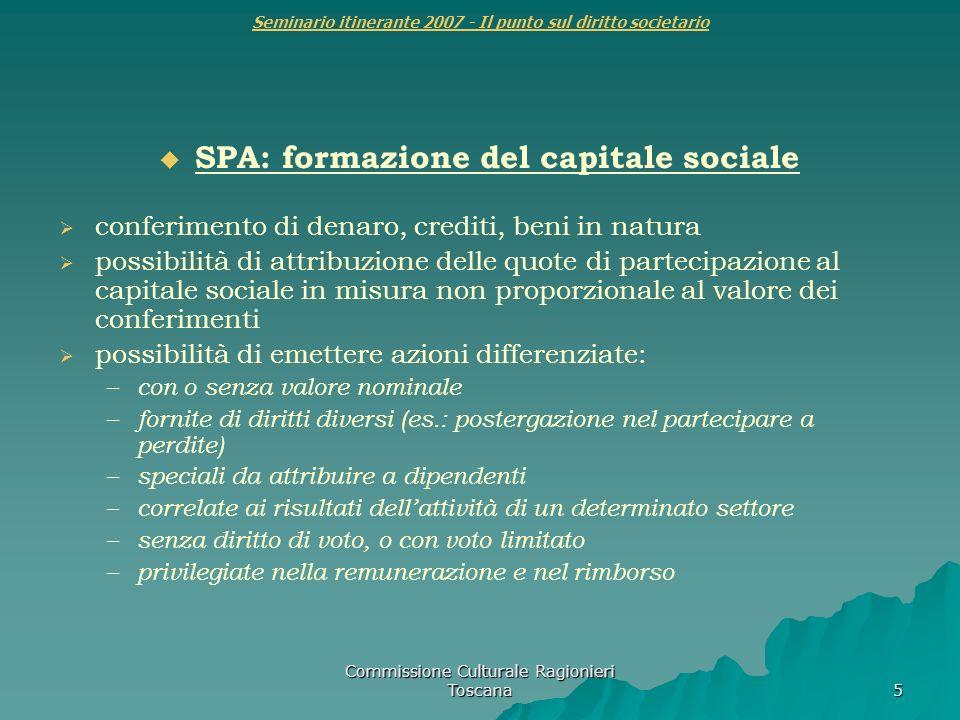 Commissione Culturale Ragionieri Toscana 5 Seminario itinerante 2007 - Il punto sul diritto societario SPA: formazione del capitale sociale conferimen