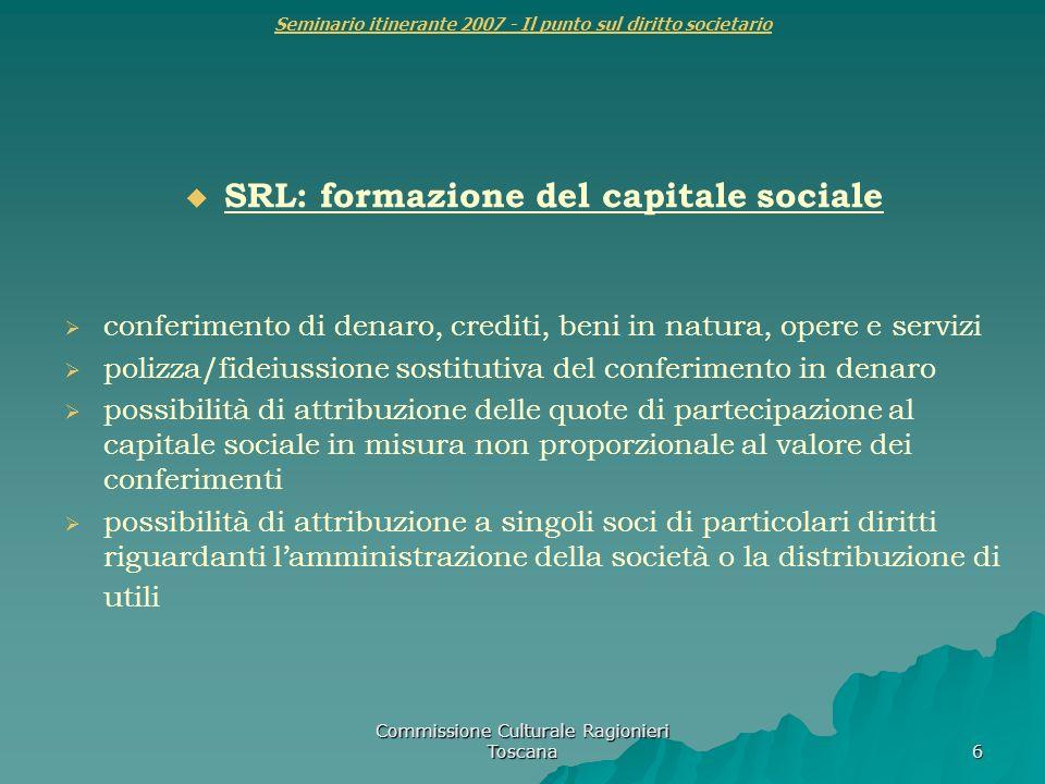 Commissione Culturale Ragionieri Toscana 6 Seminario itinerante 2007 - Il punto sul diritto societario SRL: formazione del capitale sociale conferimen