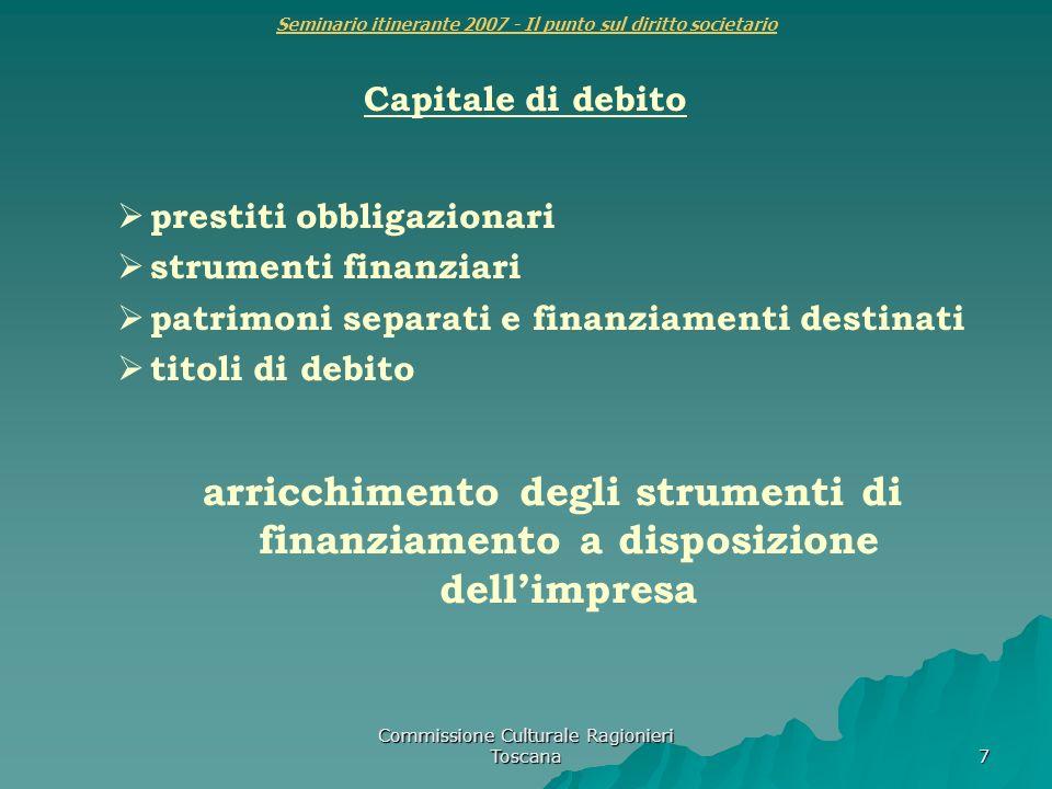 Commissione Culturale Ragionieri Toscana 7 Seminario itinerante 2007 - Il punto sul diritto societario Capitale di debito prestiti obbligazionari stru