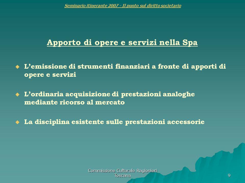 Commissione Culturale Ragionieri Toscana 9 Seminario itinerante 2007 - Il punto sul diritto societario Apporto di opere e servizi nella Spa Lemissione