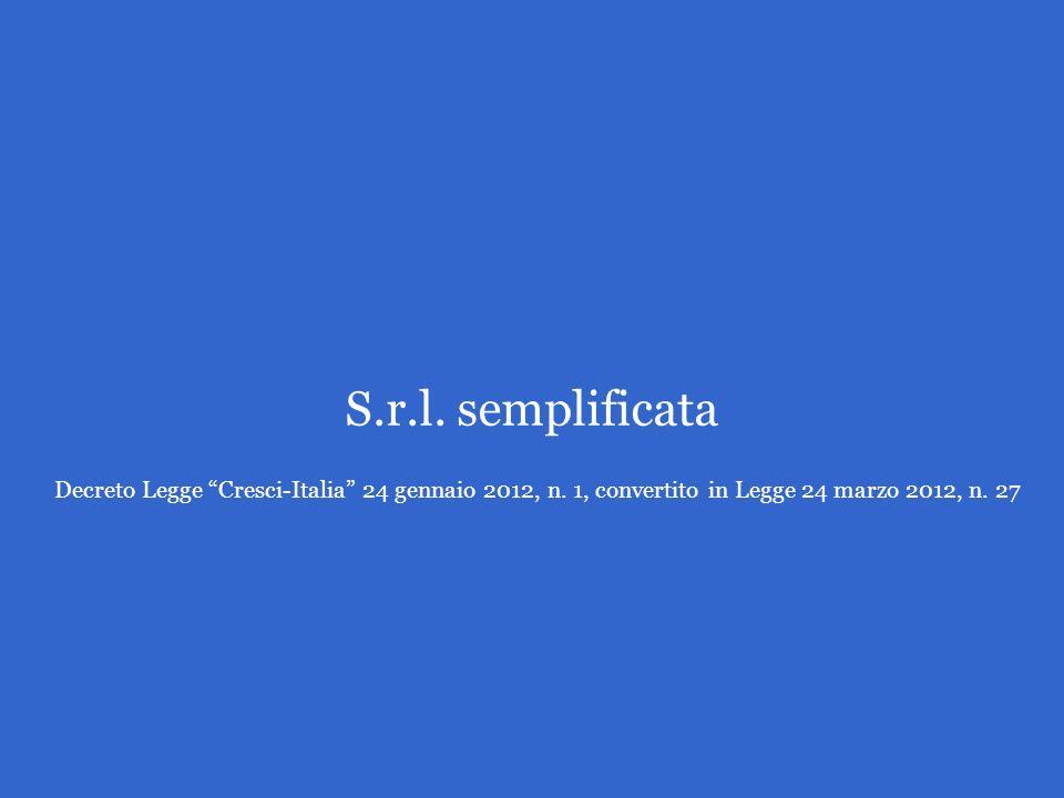 S.r.l. semplificata Decreto Legge Cresci-Italia 24 gennaio 2012, n. 1, convertito in Legge 24 marzo 2012, n. 27