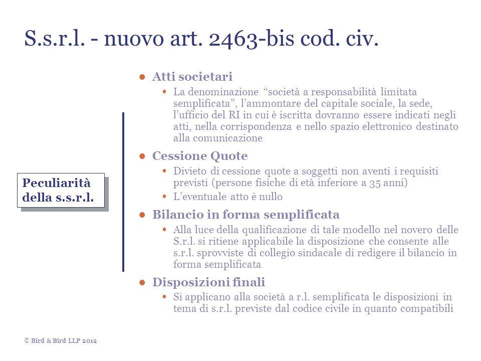 © Bird & Bird LLP 2012 S.s.r.l. - nuovo art. 2463-bis cod. civ. Atti societari La denominazione società a responsabilità limitata semplificata, lammon