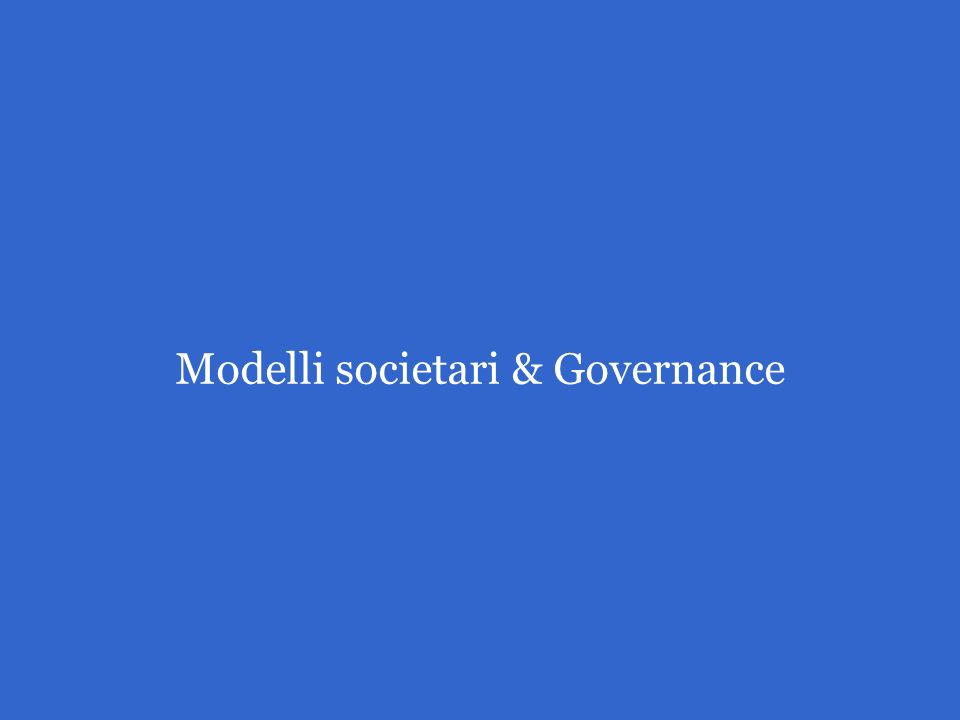 Modelli societari & Governance