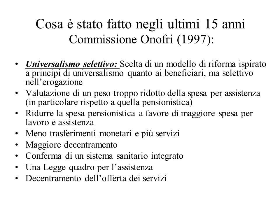 Commissione Onofri (1997): Universalismo selettivo: Scelta di un modello di riforma ispirato a principi di universalismo quanto ai beneficiari, ma sel