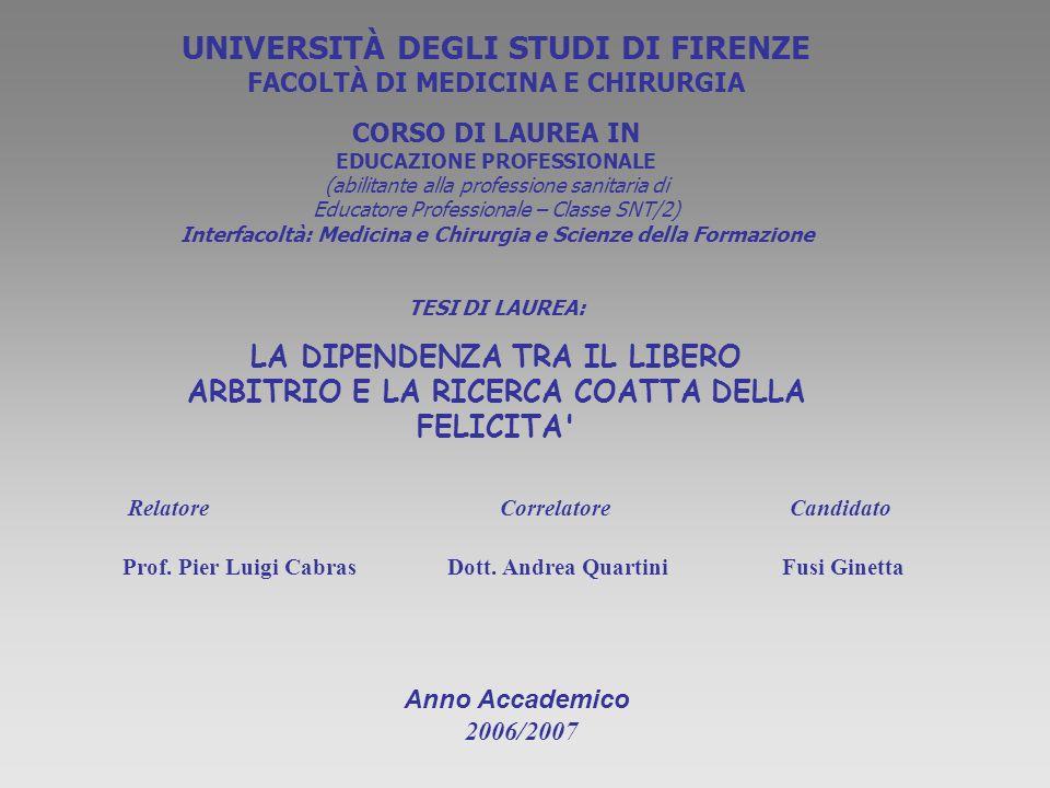 UNIVERSITÀ DEGLI STUDI DI FIRENZE FACOLTÀ DI MEDICINA E CHIRURGIA CORSO DI LAUREA IN EDUCAZIONE PROFESSIONALE (abilitante alla professione sanitaria d