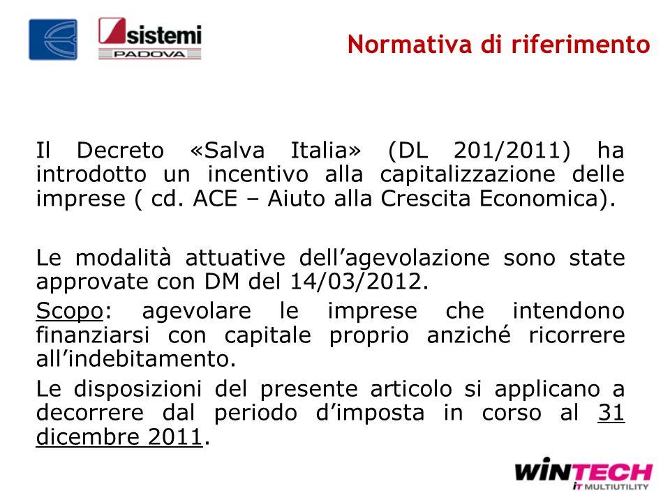 Il Decreto «Salva Italia» (DL 201/2011) ha introdotto un incentivo alla capitalizzazione delle imprese ( cd. ACE – Aiuto alla Crescita Economica). Le