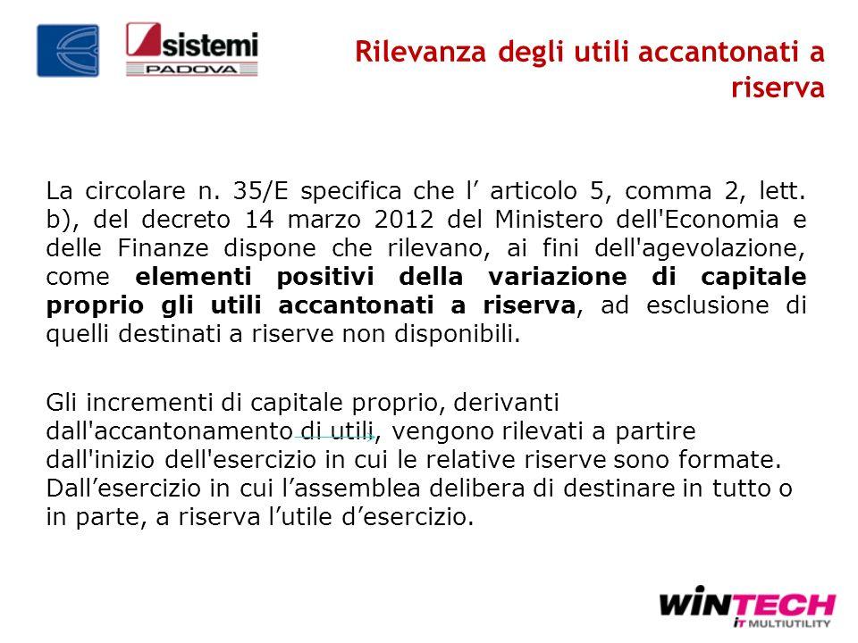 Rilevanza degli utili accantonati a riserva La circolare n. 35/E specifica che l articolo 5, comma 2, lett. b), del decreto 14 marzo 2012 del Minister